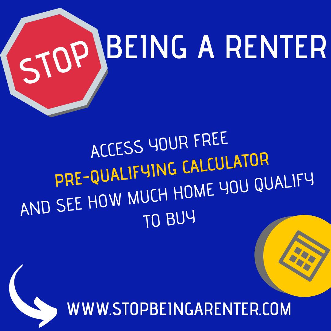 www.Stopbeingarenter.com to prequalify